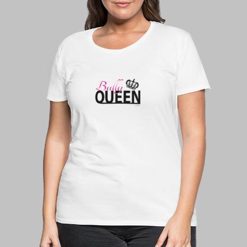 Bully Queen - Frenchie - Französische Bulldogge - Frauen Premium T-Shirt
