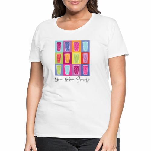 Leben, Lieben, Schorle - Frauen Premium T-Shirt