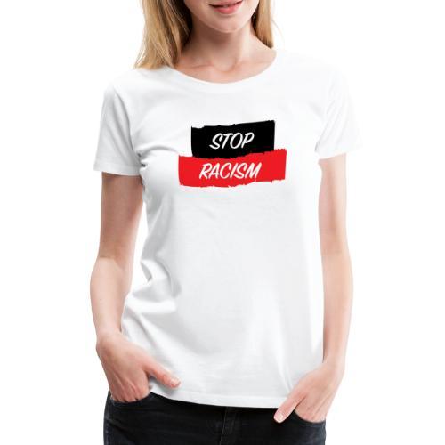 STOP RACISM - Camiseta premium mujer
