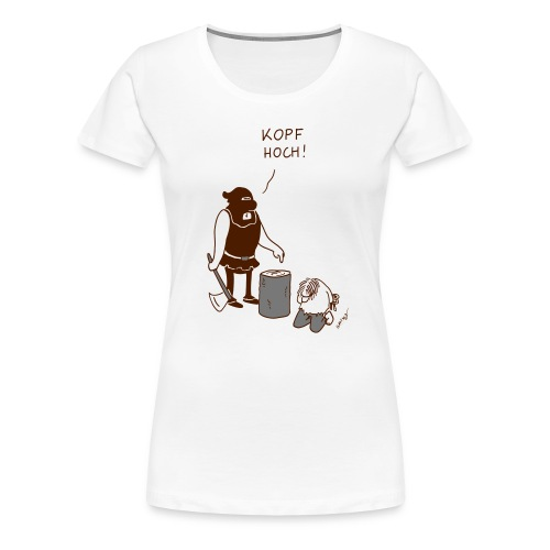 Kopf hoch - Frauen Premium T-Shirt