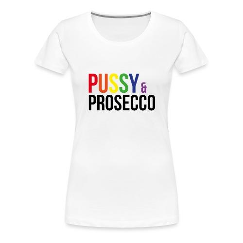 Pussy & Prosecco Rainbow Gay Lesbian Pride - Women's Premium T-Shirt