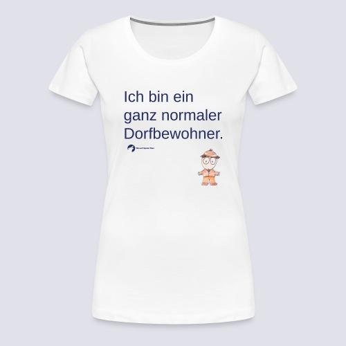 Ganz normaler Dorfbewohner (Schrift blau) - Frauen Premium T-Shirt