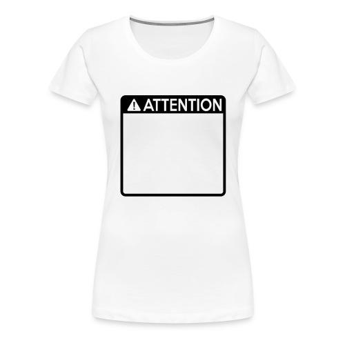 Attention Sign (1 colour) - Women's Premium T-Shirt