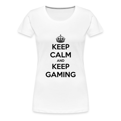 keep calm and keep gaming - Women's Premium T-Shirt
