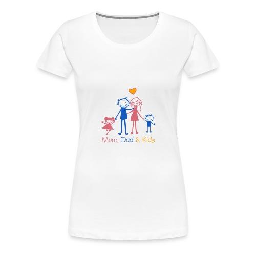 Mum Dad Kids - Women's Premium T-Shirt
