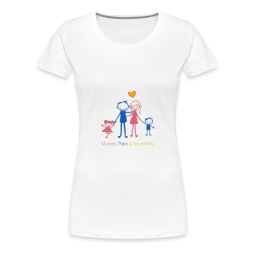 Maman Papa les enfants - T-shirt Premium Femme