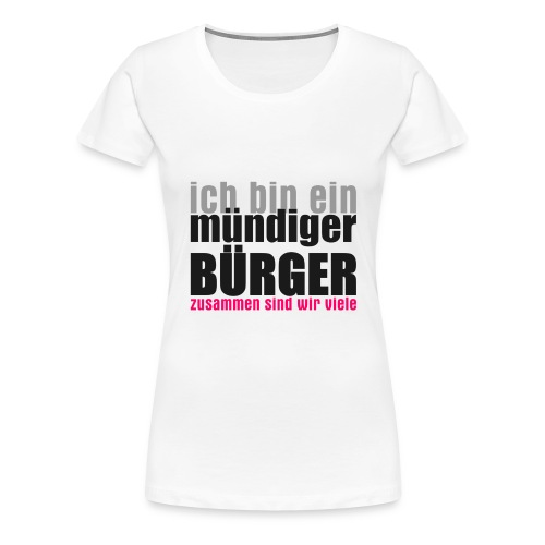muendiger_buerger - Frauen Premium T-Shirt