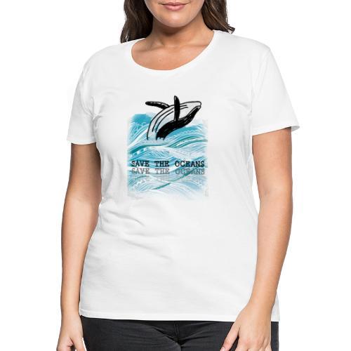 SAVE THE OCEANS - Frauen Premium T-Shirt