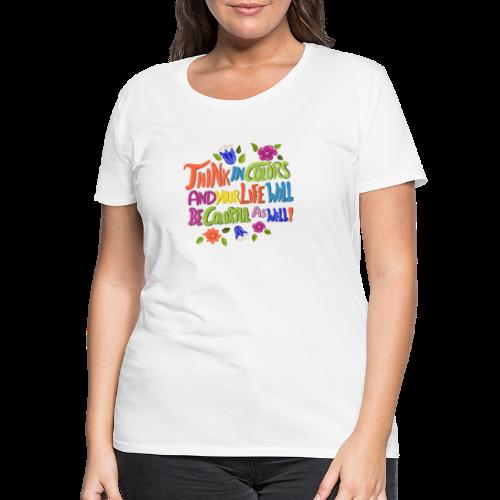 Think in Colors - Frauen Premium T-Shirt