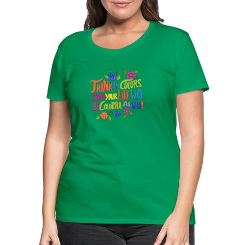 Think in Colors - Frauen Premium T-Shirt