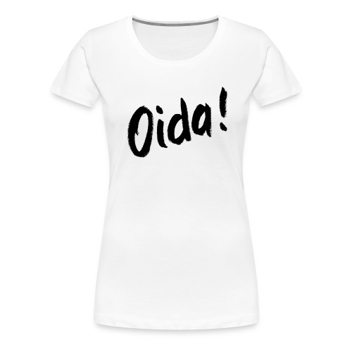 Oida PNG - Frauen Premium T-Shirt