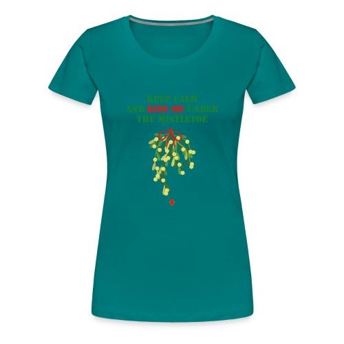 Under the mistletoe - Frauen Premium T-Shirt