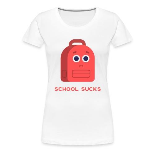 School sucks png - Vrouwen Premium T-shirt