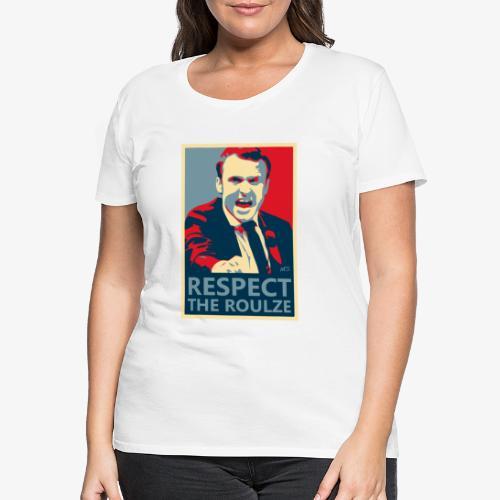 Respect The Roulze ! - T-shirt Premium Femme