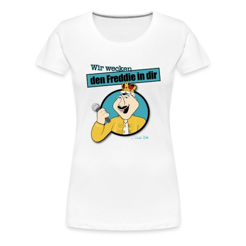 Wir wecken den Freddie - Frauen Premium T-Shirt