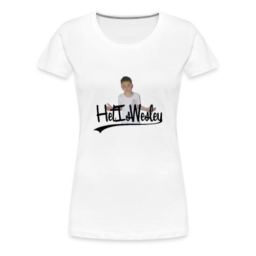 HetIsWesley T-Shirt - Vrouwen Premium T-shirt