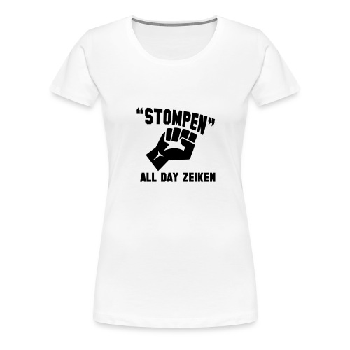 Stompen - Vrouwen Premium T-shirt