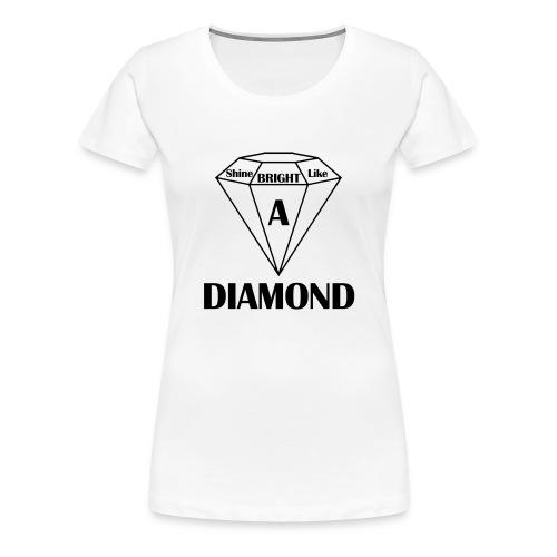 Shine bright like diamond - Frauen Premium T-Shirt