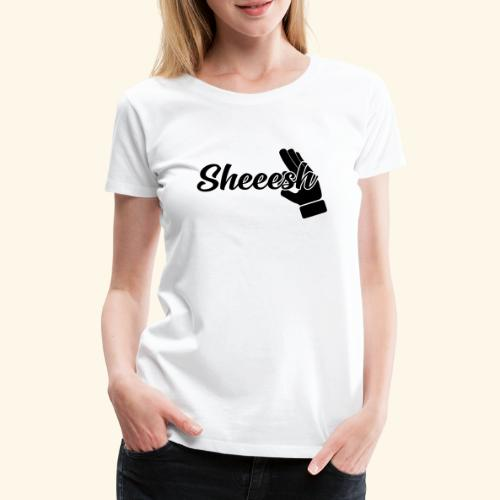 SHEEESH Yeah Cool Swag - Frauen Premium T-Shirt