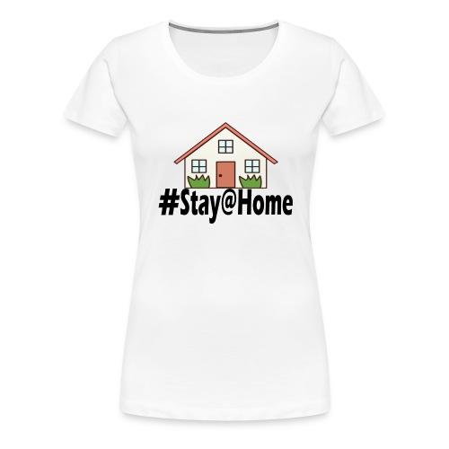 StayHome - Vrouwen Premium T-shirt