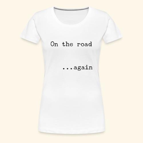 On the road... again - Camiseta premium mujer