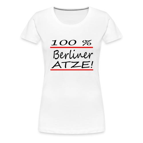 100% Berliner Atze - Frauen Premium T-Shirt