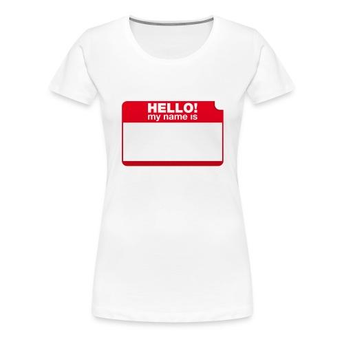 Hello! my name is by Punktzebra brands - Frauen Premium T-Shirt