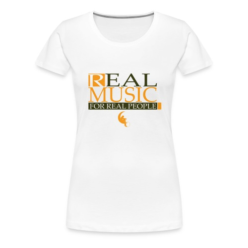 Real Music for Real People - T-shirt Premium Femme
