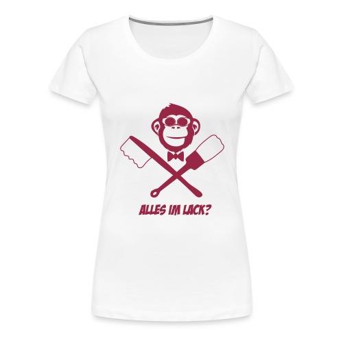 Alles im Lack ? - Frauen Premium T-Shirt