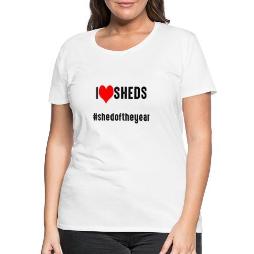 #shedoftheyear - Women's Premium T-Shirt
