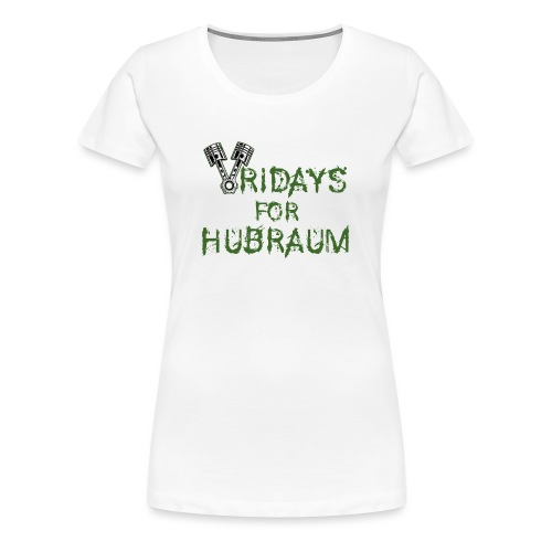 Fridays for Hubraum - Frauen Premium T-Shirt