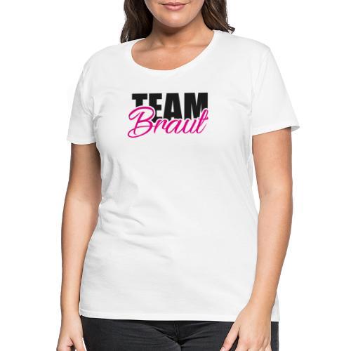 Team Braut Junggesellenabschied - Frauen Premium T-Shirt