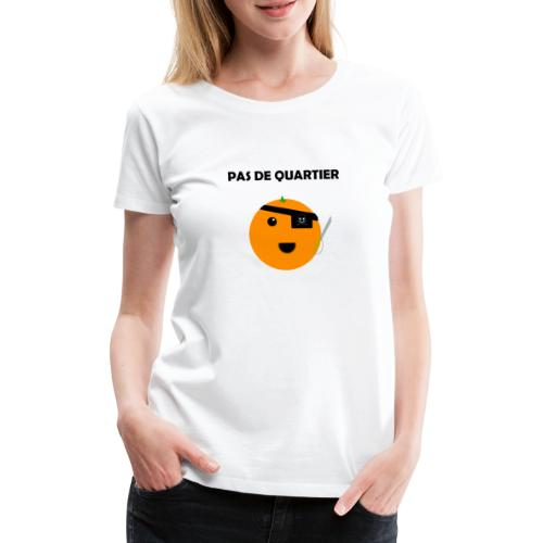 Pas De Quartier - T-shirt Premium Femme