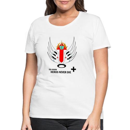 heroesneverdie - Women's Premium T-Shirt