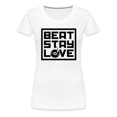 Beat.Stay.Love - Frauen Premium T-Shirt