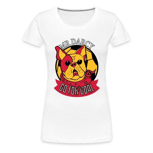 MR DARCY GO FOR GOAL - Frauen Premium T-Shirt
