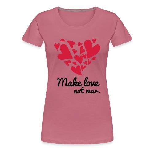 Make Love Not War T-Shirt - Women's Premium T-Shirt
