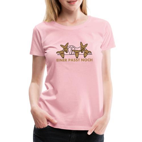 Einer paßt noch - Podenco und Galgo - Frauen Premium T-Shirt
