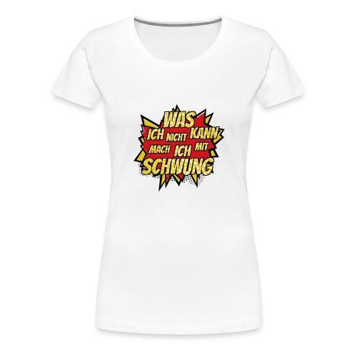 Mit Schwung - Frauen Premium T-Shirt