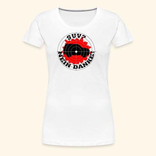 SUV? Nein danke! - Frauen Premium T-Shirt