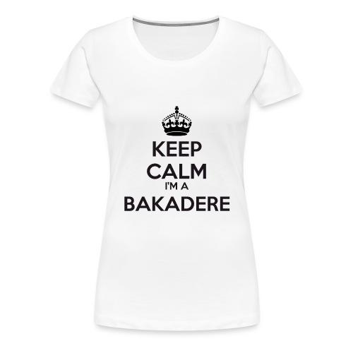 Bakadere keep calm - Women's Premium T-Shirt