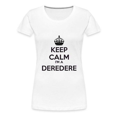 Deredere keep calm - Women's Premium T-Shirt