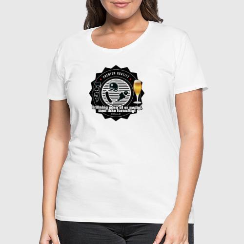 GRILLUDENØL png - Dame premium T-shirt