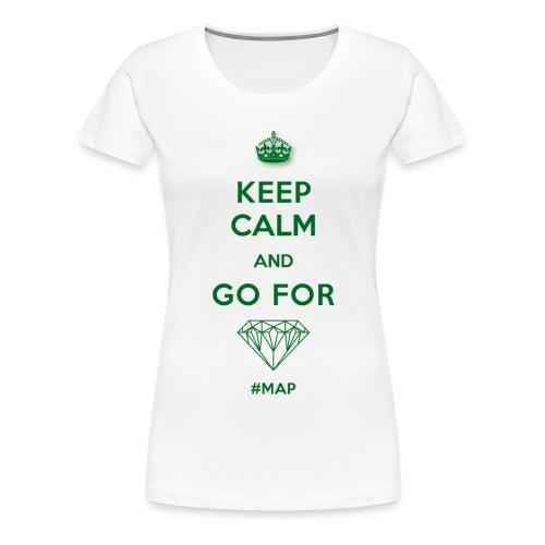 KEEP CALM AND GO FOR DIAMOND SYMBOL GREEN OHNE - Frauen Premium T-Shirt