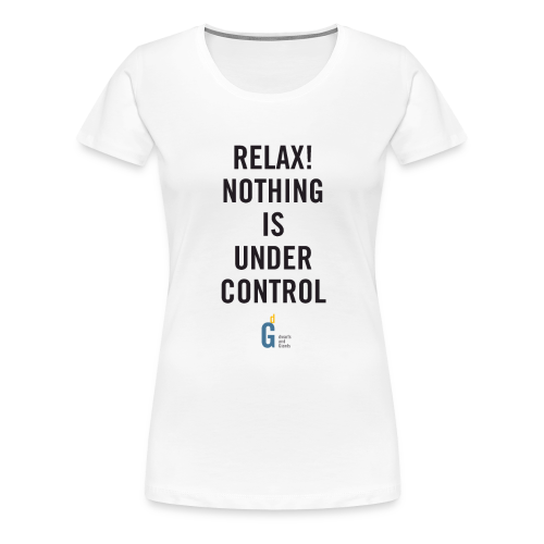 RELAX Nothing is under control III black yellow - Women's Premium T-Shirt
