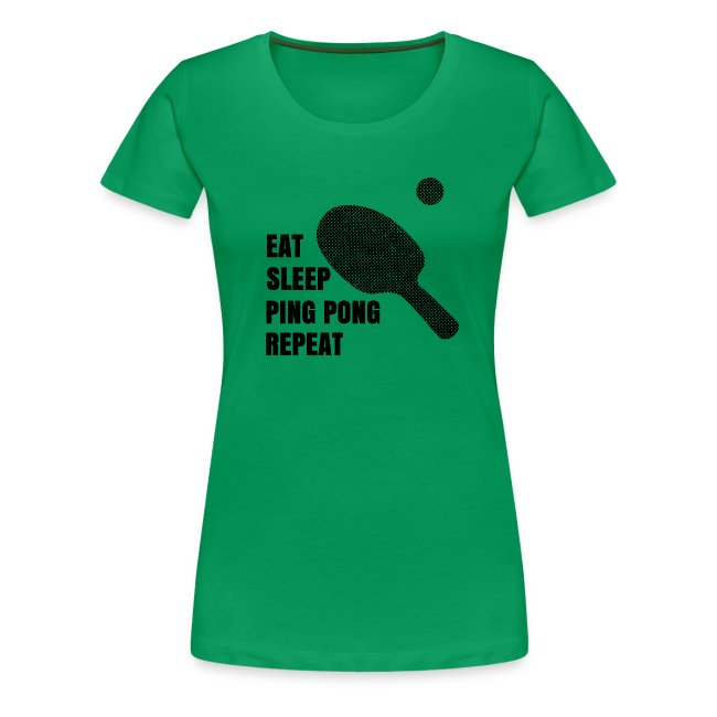 Ping Pong Addict Eat Sleep Ping Pong Repeat Table