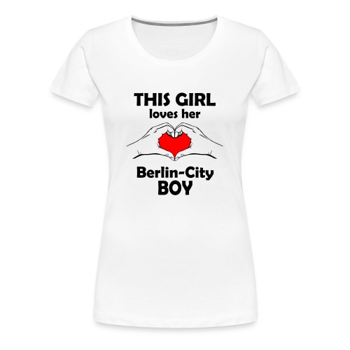 This girl loves her Berlin-City Boy - Frauen Premium T-Shirt