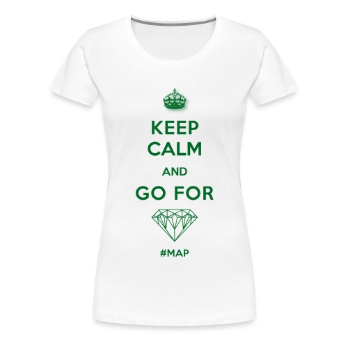 KEEP CALM AND GO FOR DIAMOND SYMBOL GREEN OHNE - Frauen Premium T-Shirt