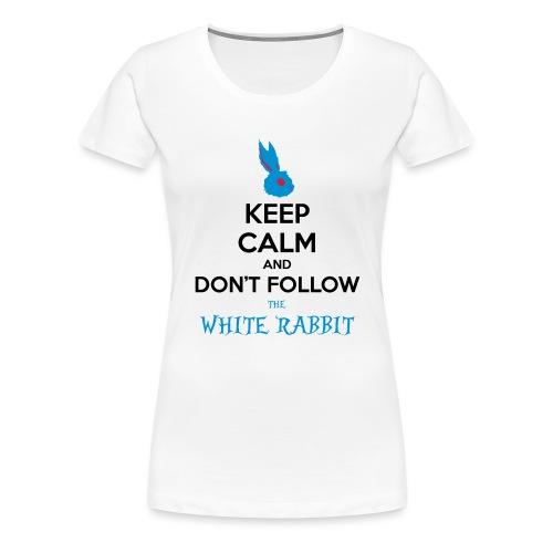 White Rabbit Keep Calm - Maglietta Premium da donna
