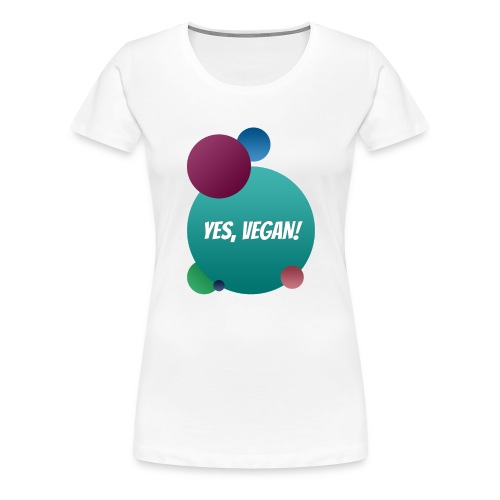 Yes, vegan! - Frauen Premium T-Shirt